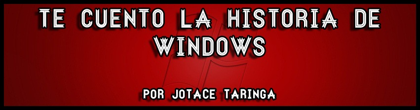Te Cuento la Historia de Windows...