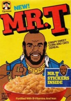 No s qu hara si no tomara mi cereal de Mr.T todas las maanas.